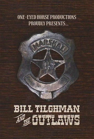 比尔·蒂尔曼与不法之徒 Bill Tilghman and the Outlaws【2019】【美国】【喜剧/西部】
